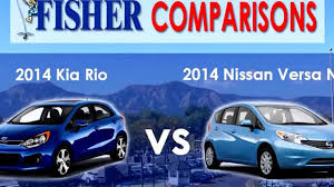 nissan rio 2014 kia rio vs nissan versa note youtube