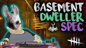 Baseme Basement Dweller Spec Dead By Daylight With Hybridpanda Basement