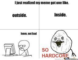 So Hardcore Meme - im so hardcore by jamdeklein2 meme center
