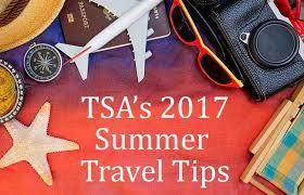 tsa u0027s 2017 summer travel tips transportation security administration