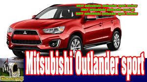 2017 mitsubishi outlander sport 2017 mitsubishi outlander sport review 2017 mitsubishi outlander