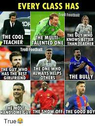 Best Football Memes - every class has trol i football chan the guy who the cool the