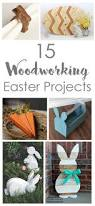 15 woodworking easter projects the kim six fix