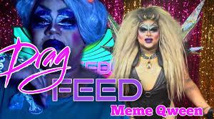 Drag Queen Meme - rupaul s drag race memes frankie doom meme qween drag feed