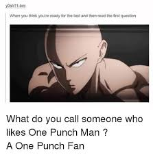 Funniest Memes Ever Tumblr - 25 best memes about one punch man tumblr and funny one punch