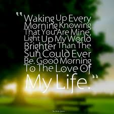 Life Love Quotes by Good Morning My Love Quotes