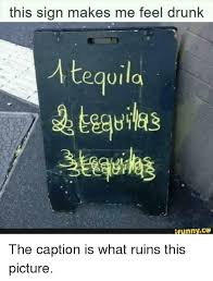 Funny Tequila Memes - 25 best memes about tequila funny tequila funny memes