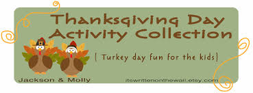 activities for thanksgiving day it u0027s written on the wall lots of thanksgiving activities to keep