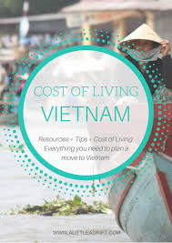 vietnam cost of living how much to live in vietnam in 2017