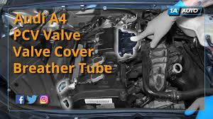 2007 audi a4 turbo replacement how to install replace pcv valve and valve cover breather