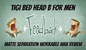 Bed Head Matte Separation Tigi Bed Head For Men Matte Workable Wax Review Long Hair For Men