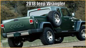 jeep truck 2017 2018 jeep wrangler pickup youtube 2018 jeep pickup truck