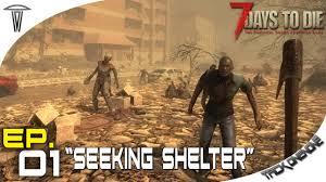 Seeking Ep 1 7 Days To Die Rp Seeking Shelter Ep 1