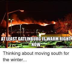 Winter Meme Generator - atleast gatlinburg isawarmeright now meme generator met thinking