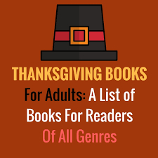 thanksgiving books for adults a list of books for readers of all