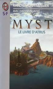 Le Myst Myst Tome 1 Le Livre D Atrus Rand Miller Babelio