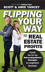 Flipping Vegas Amie Amazon Com Flipping Your Way To Real Estate Profits Ebook Scott