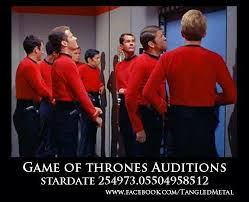 Red Shirt Star Trek Meme - game of thrones auditions game of thrones pinterest star trek