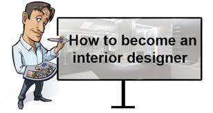 how to become a home interior designer steps to becoming an interior designer interiorhd bouvier