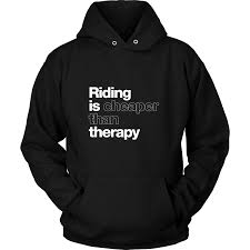 riding is cheaper than therapy hoodie u2013 eastwood riding gear