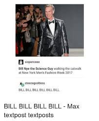 Bill Nye Memes - sixpence ee bill nye the science guy walking the catwalk at new