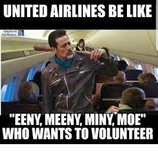 Volunteer Meme - united airlines belike united airlines s eeny meeny miny moet who