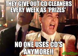 Cd Meme - they give out cd cleaners every week as prizes no one uses cd s