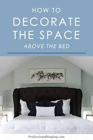 how to decorate the space above the bed