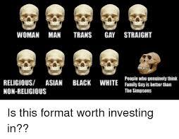 Gay Meme Asian - woman man trans gay straight religious asian black white non