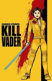 Kill Bill Meme - oooh kill bill meets star wars kill vader princess leia the