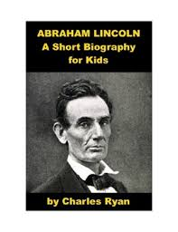 biography of abraham lincoln download abraham lincoln a short biography for kids with reading quiz