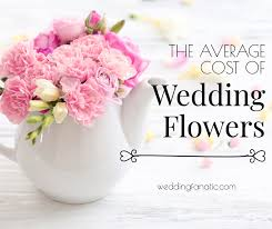 wedding flowers average cost what is the average cost of flowers for a wedding wedding fanatic