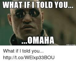 Omaha Meme - 25 best memes about nebraska nebraska memes