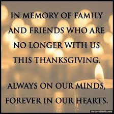 in memory of family and friends no longer with us on thanksgiving
