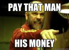 Pay Me My Money Meme - pay that man his money syracusefan com