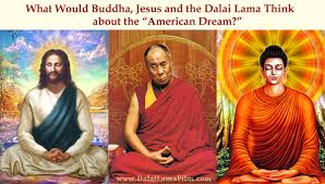 what would buddha jesus and the dalai lama think about the