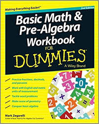 basic math and pre algebra workbook for dummies for dummies