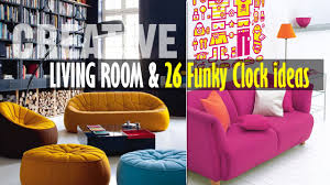 creative funky living room ideas youtube