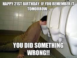 21 Birthday Meme - 20 funniest happy 21st birthday memes