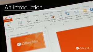 Introduction Officemix Office Mix Tutorial Introduction