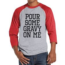 pour some gravy on me shirt food shirt