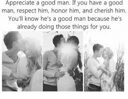 Good Black Man Meme - appreciate a good man if you have a good man respect him honor him
