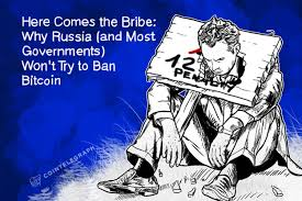here comes the bribe why russia and most governments won u0027t try
