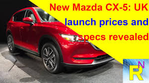 mazda vehicle prices car review new mazda cx 5 uk launch prices and specs revealed