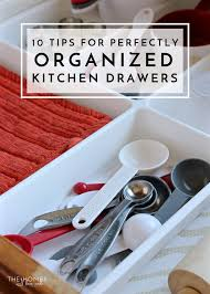 how to organise kitchen utensils drawer 10 tips for perfectly organized kitchen drawers the homes