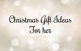 Christmas Presents For Her Christmas Gift Ideas For Her There Are More Best Christmas Gifts