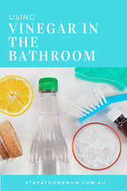 How To Clean Bathtub With Vinegar Using Vinegar In The Bathroom Stay At Home Mum