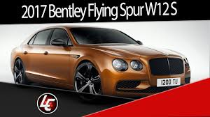 2017 bentley flying spur 2017 bentley flying spur w12 s interior exterior performance