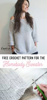 free crochet patterns for sweaters free crochet pattern for the homebody sweater easy comfy and