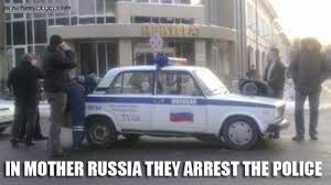Russian Car Meme - in russia for police different rules apply meme your friends